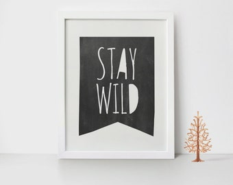 PRINTABLE Stay wild Quotes Art 11x14 art 11x14inch poster Black and white Cafe Home wall decor  INSTANT DOWNLOAD