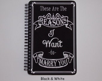 "These Are The Reasons I Want To Marry You Journal- Notebook - Sketchbook - Diary - Scrapbook - 5.5"" x 8.5"""