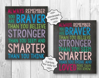 Always remember you are braver than you believe stronger than you seem, smarter than you think Custom Print Art 8x10 Digital Download