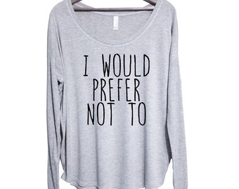 I Would Prefer Not To Long-Sleeve Tee