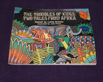 Vintage 1971 - The Troubles of Kings: Two tales from Africa by Letta Sachatz