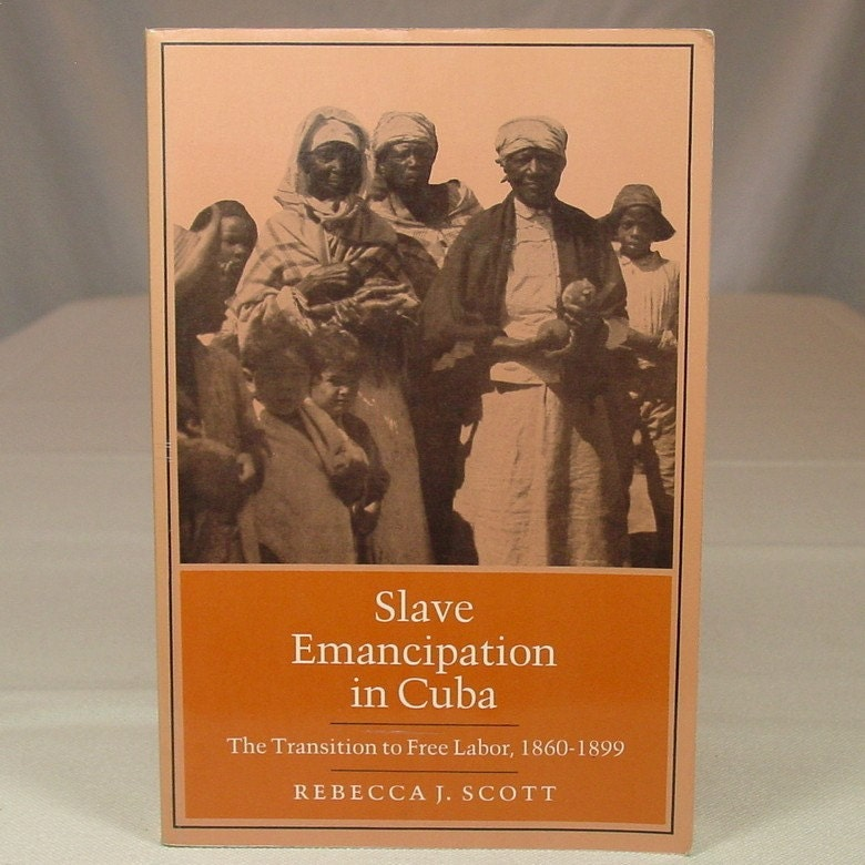 Slave Emancipation In Cuba: The Transition To Free Labor