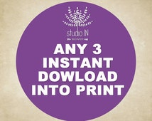 Set of 3 Instant download into print / Turn instant download into print set.Choose 3 digital instant download for printing. Set of 3 sale!
