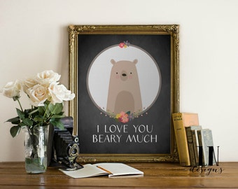 Instant 'I love you beary much' Fun Bear Art Print 8x10 Printable File Typography Wall Art Digital Print Nursery Art