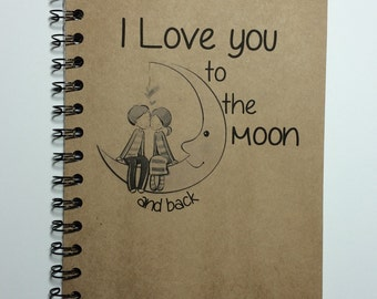 I Love you to the Moon and Back, Journal, Personalized, Pick Your Color, Notebook, Valentine, Journal, Diary, couples gift, love, Sketchbook