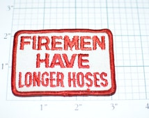 Firemen Have Longer Hoses - Funny Risque Sex Sexual Innuendo Ice Breaker Pickup Line Vintage Patch Fireman Pumper Station eb6 Free Shipping