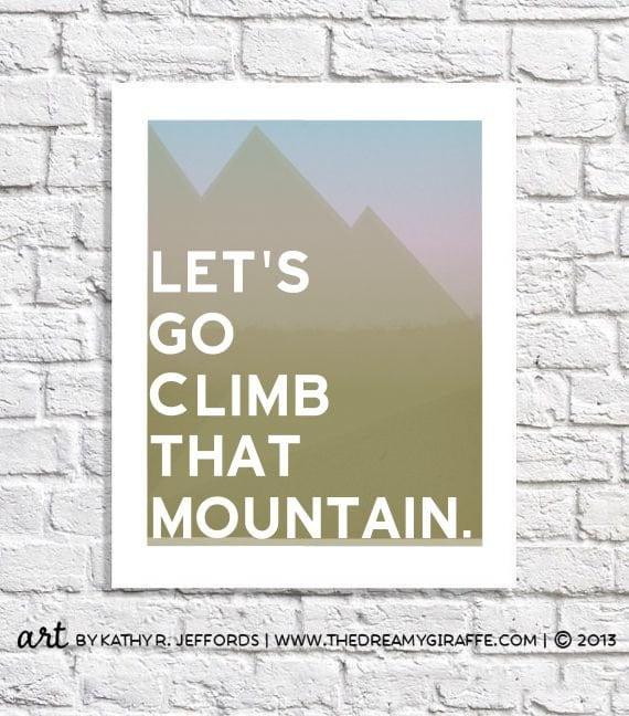 Mountain Climbing Art Gift For Mountain Climber Mountains Print Hiking Poster Nature Quote Wall Art Mountain Cabin Decor Adventure Nursery
