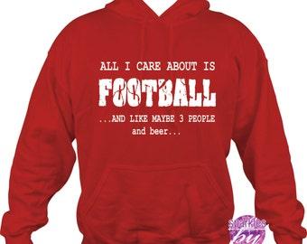 Football shirt, Football hoodie, Football sweatshirt, All I care about is FOOTBALL shirt, Football humor, football mom shirt