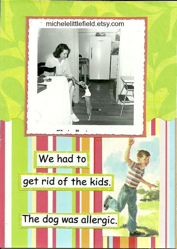 We Had To Get Rid Of The Kids Funny Greeting Card For Those Who Love Dogs
