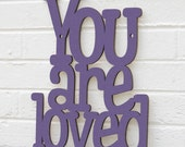 You are Loved (love you more)