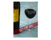 SIX- Custom Etched Wine Glasses - 10 oz