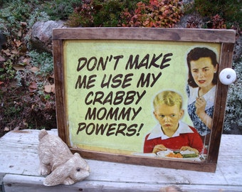 "TIN SIGN CABINET-WaLL storage-""Don't Make Me Use My Crabby Mommy Powers!""-w/ hanging hardware & instructions included-Great Medicine Cabinet"
