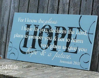 For I know the plans I have for you - HOPE and a Future (S-016) - wood sign