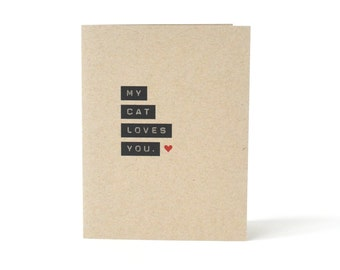 My Cat Loves You -  I Love You Card - Thinking of You - I Miss You card for Friend Girlfriend Boyfriend - Blank Recycled Greeting Card