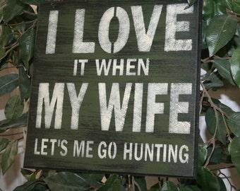Hunting Sign, Hunting Gift For Men, I Love My Wife, Deer Hunter Gift, Gift for Hunter, Hunting Decor, Man Cave Decor, Woodland Decor, Hunter