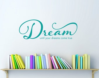 Dream Wall Decal - until your dreams come true Quote Decal - Medium