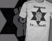 Thompson for Sheriff T-Shirt - HST Campaign Poster - Freak Power Shirt - Hunter S Thompson Shirt - FREE SHIPPING