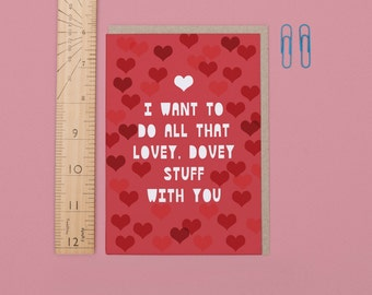 I Want To Do All That Lovey Dovey Stuff With You' Valentine's Day Card