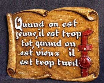 When we're young, when we're old.... French saying plate. Words to live by.