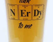 Periodic Table Pint Glass - Talk NERDY To Me Mixing Glass by Periodically Inspired - Made In The USA