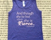 Though She Be But Little She is Fierce - Shakespeare Quote Shirt - Girls Shirt - Sleeveless Tank Top - 2T, 4T, 6, 8, 10, 12 - Gift Friendly