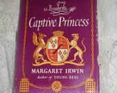 Elizabeth I Vintage Book ELIZABETH, CAPTIVE PRINCESS  by Margaret Irwin 1948 Hardcover Book  Dust Jacket Historical Fiction Novel