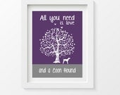 Coonhound Art Print, All You Need Is Love And A Coonhound, Tree, Modern Wall Decor