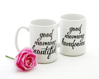 Couples Mug Set. Good Morning Beautiful and Good Morning Handsome. His and Her gift idea by Milk & Honey.