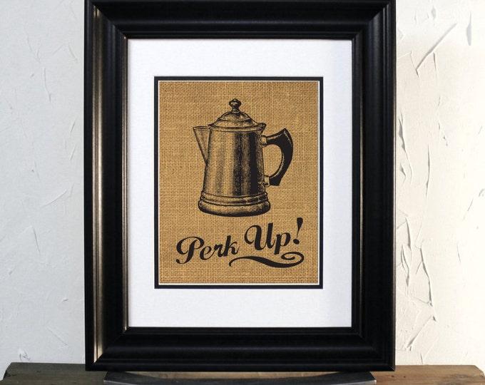 Coffee Pot Perk UP, Burlap Kitchen Art Decor. Unframed.