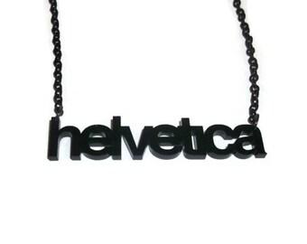 Helvetica Necklace, Black Typography, Laser Cut Acrylic Pendant