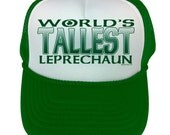 World's Tallest Leprechaun Mesh Trucker Hat Funny St. Patrick's Day Irish Keg Bar Party Mens Womens Adult One Size Fits All