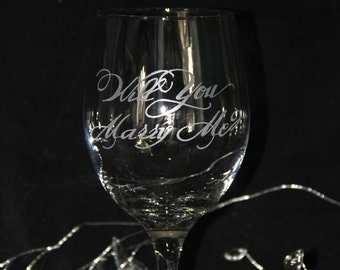 Will You Marry Me? Wine glass