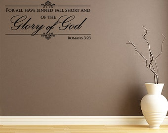 Wall Decal Quote For All Have Sinned And Fall Short Of The Glory Of God Inspirational Romans 3:23 Quotes Wall Decals (JL18)