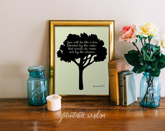 Bible Verse Print, Printable Christian scripture art wall decor poster, Jeremiah 17:8, tree planted by the water, digital typography