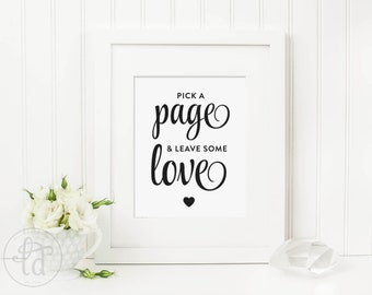 Pick a Page and Leave Some Love Wedding Sign  - Guest Book Sign - Digital File - Print at Home - INSTANT DOWNLOAD