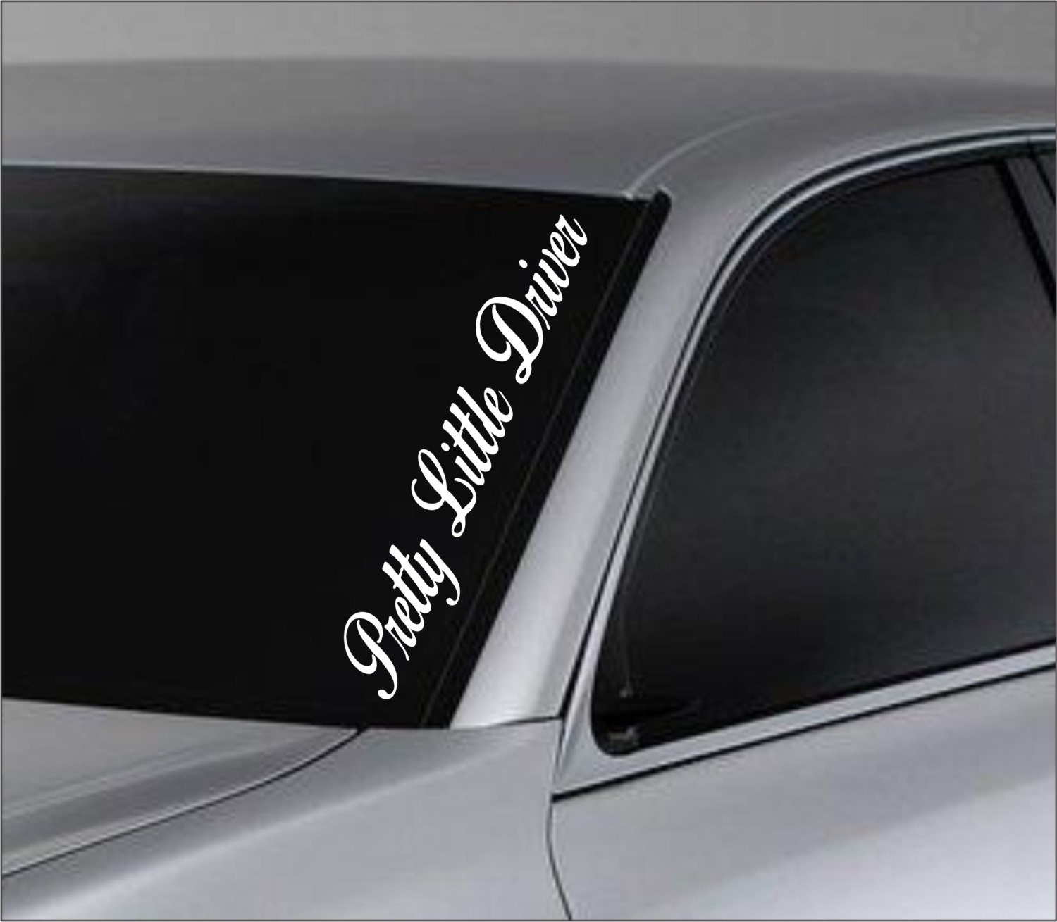 Pretty Little Driver Car Window Windshield Lettering Decal - Car decal sticker girl