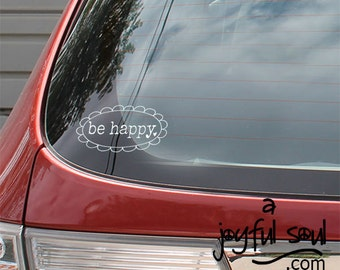 "Small ""BE HAPPY"" Auto Window Sticker, Vinyl Car Decals, Inspirational Words, Spiritual Messages, Be Positive Spread Joy, Encouragement"