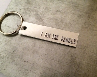 I am the danger keychain - Breaking Bad keychain - Walter White - Heisenberg