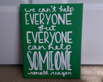 Everyone Can Help Someone Ronald Reagan Quote Art