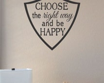 Slap-Art™ Choose The Right Way And Be Happy Wall Art Decal Sticker lettering saying uplifting inspirational quote verse