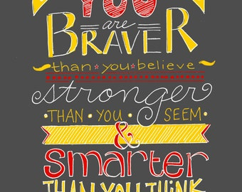 You Are Braver Stronger Smarter A. A. Milne Quote Sign Poster Dyslexia Awareness (option to choose any size - price starts at 8dollars)