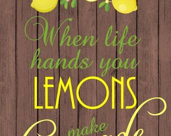 Digital download,printable diy,kitchen home art,rustic sign,when life hands you lemons make lemonade, sign 8 x 10