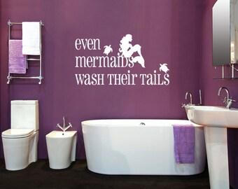 Even mermaids wash their tails, bathroom decal, under the sea, mermaid bathroom, mermaid tail, mermaid bath decor, mermaid decal, wall art