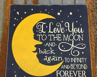 I Love You To The Moon And Back Again - Handmade Wood Sign