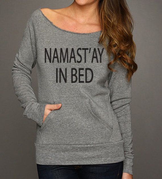 Namastay In Bed Pullover Eco Fleece Sweatshirt. Hot Yoga. Yoga Sweatshirt. Namaste. Pilates. Savasana. Namaste Shirt.