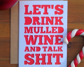 Papercut Christmas Card: Let's Drink Mulled Wine and Talk Sh*t