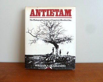 1978 Antietam: The Photographic Legacy of America's Bloodiest Day - William A Frassanito - Hardcover - Illustrated US Civil War History Book