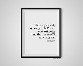 Truth Is Everybody Is Going To Hurt You, Bob Marley, Quote Print, Quotation Print, Black & White, Art Poster, Modern Poster, Art Print