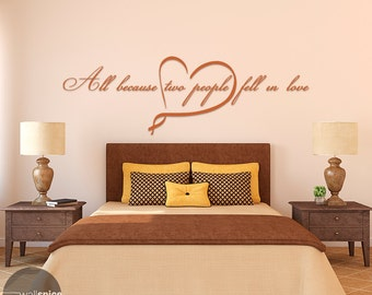 All Because Two People Fell In Love Vinyl Wall Decal Sticker