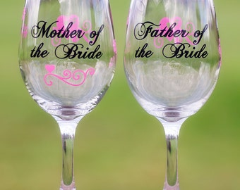 Mother of the Bride, Father of the Bride, Mother of the Groom, Father of the Groom wine glass. Priced individually